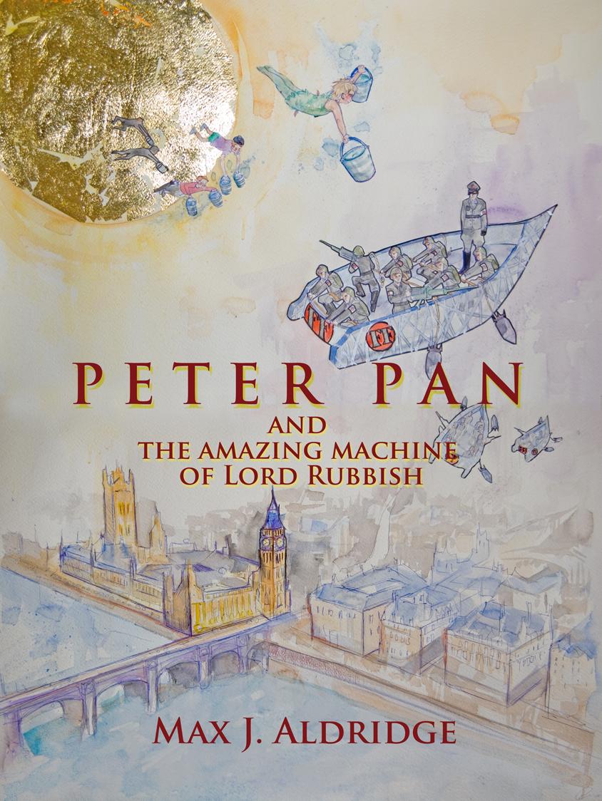 Copertina libro 'Peter Pan e la Straordinaria Macchina di Lord Rubbish' di Max J. Aldridge